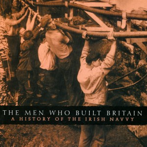 Men who built britain A history of the Irish Navvy, Ultan Cowley - GOP Photobooks site
