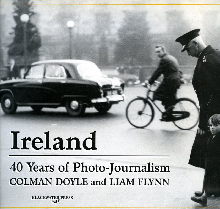 Ireland 40 Years of Photojournalism: Colman Doyle and Liam Flynn