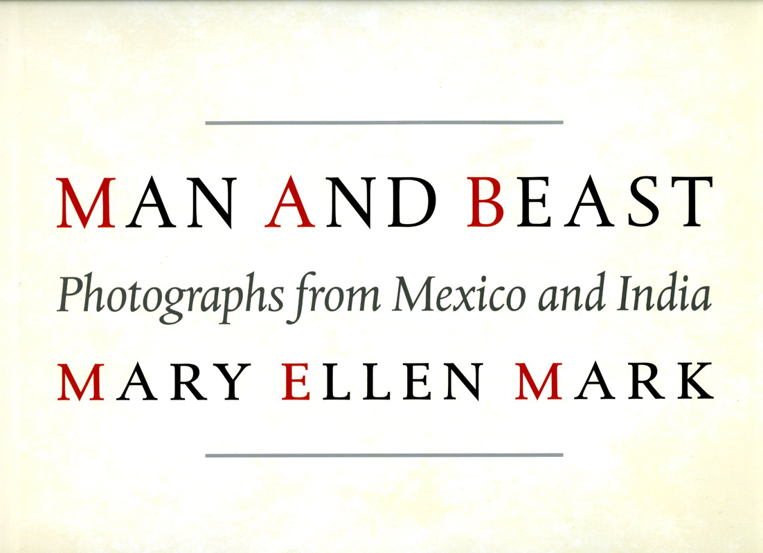 Man and Beast Photographs from Mexico and India: Mary Ellen Mark
