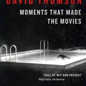 moments that made the movies david thomson - gop photobooks site