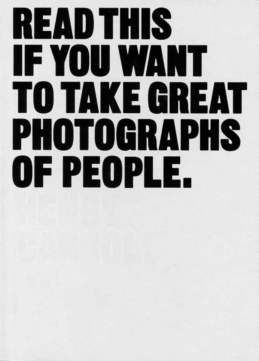 Read this if you want to take great photographs of people. by Henry Carroll