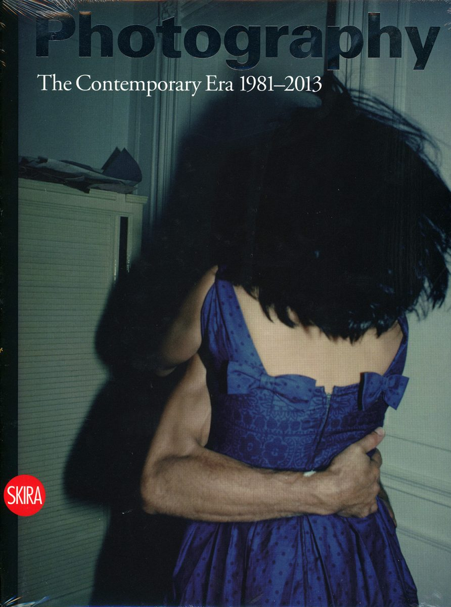 Photography : The Contemporary Era 1981-2013