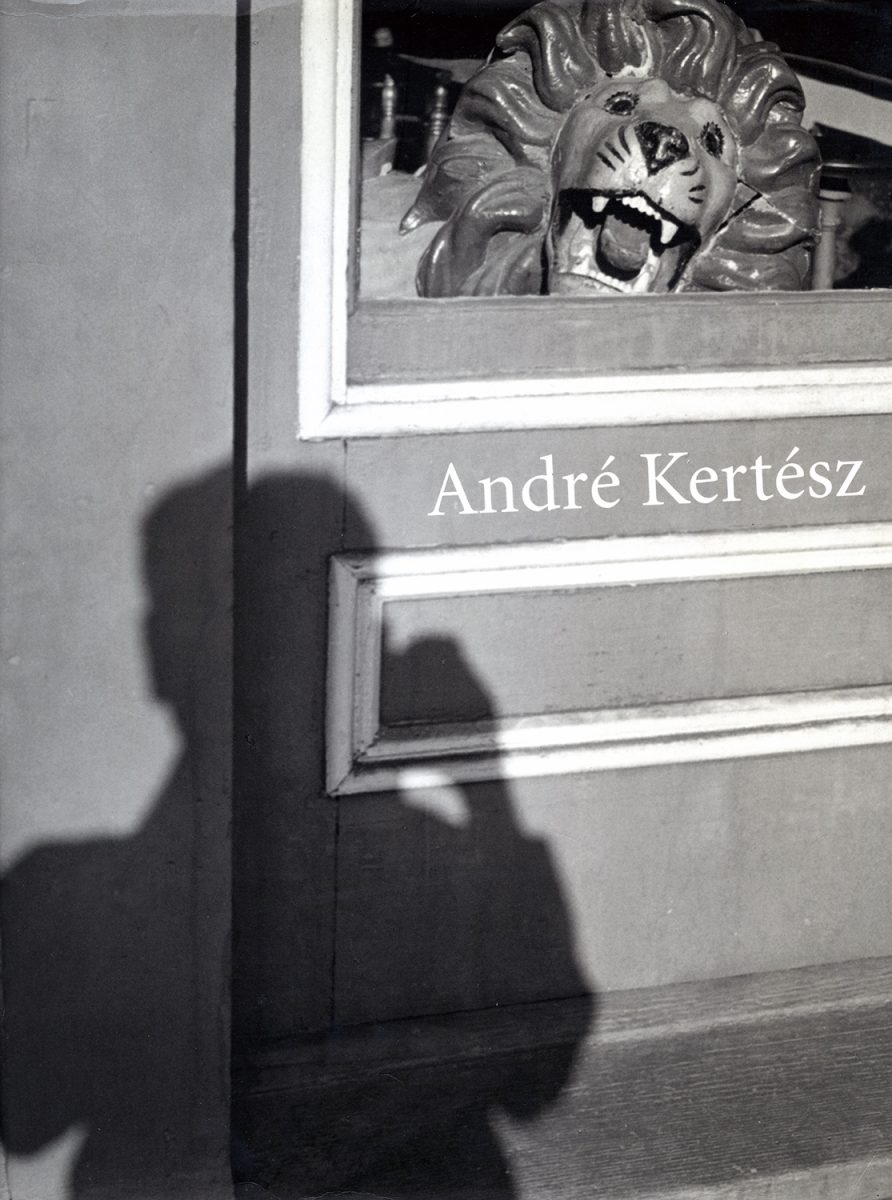 André Kertész by André Kertész, Sarah Greenough, Robert Gurbo and Sarah Kennel