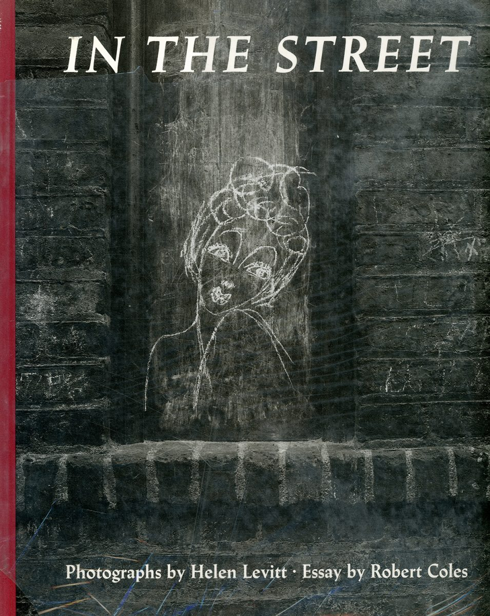 In the Street: Chalk Drawings and Messages, New York City, 1938-1948 by Helen Levitt and Robert Coles