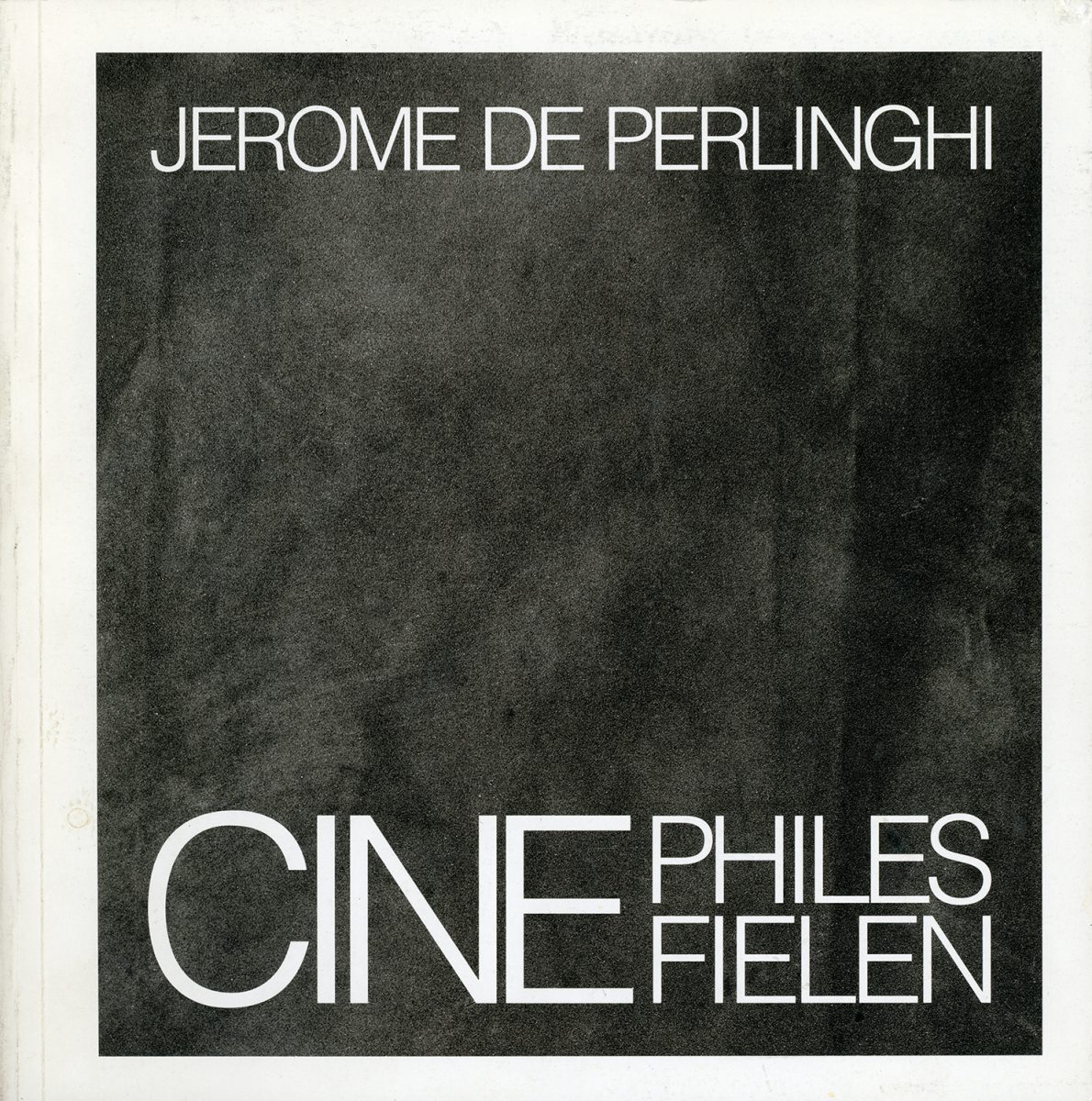 Cinephiles/Cinefielen by Jerome De Perlinghi
