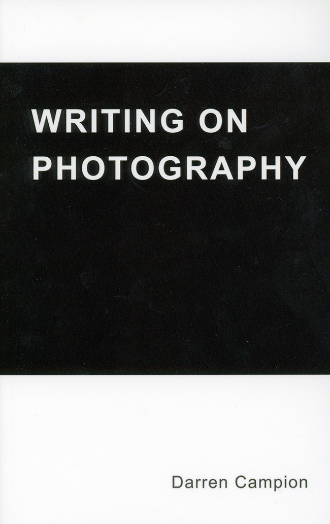 Writing On Photography: Volume 1 by Darren Campion