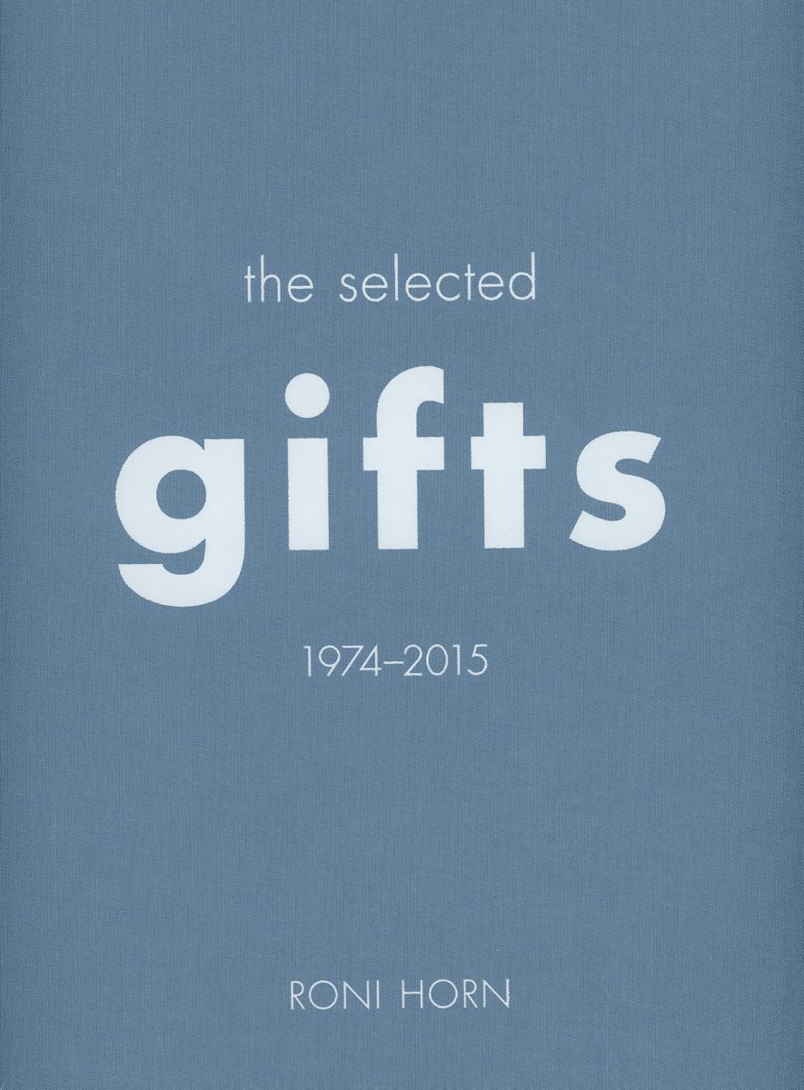 Roni Horn: The Selected Gifts 1974-2015