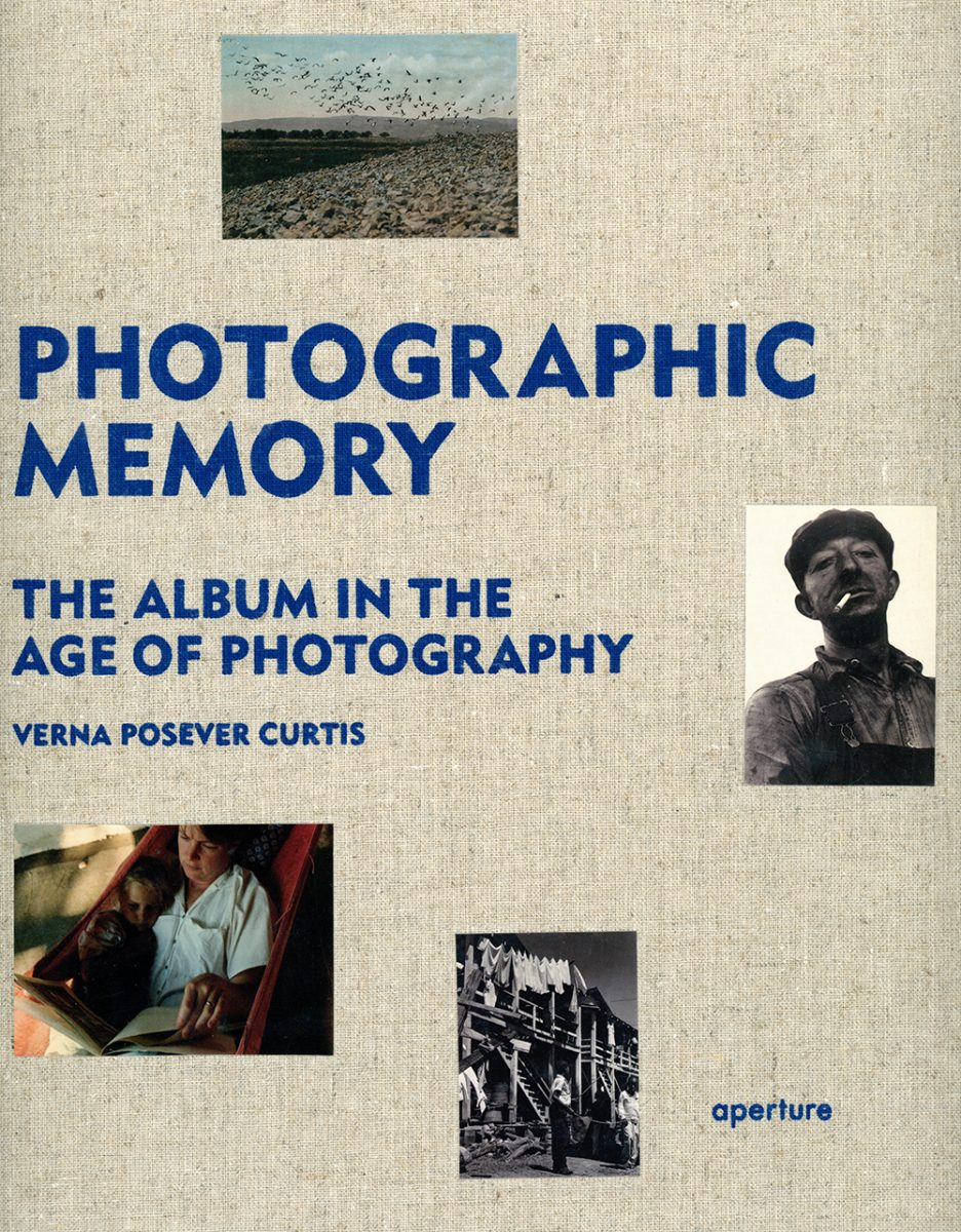 Verna Posever Curtis: Photographic Memory- The Album in the Age of Photography