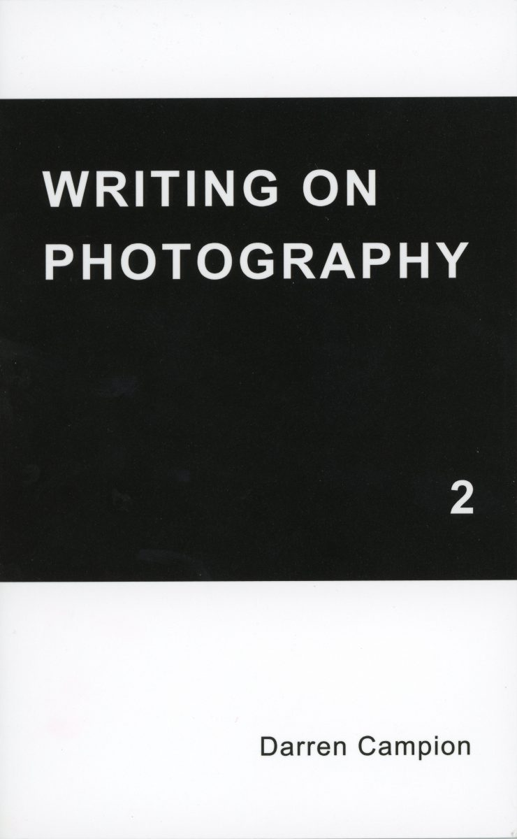 Writing on Photography Vol 2 – Darren Campion