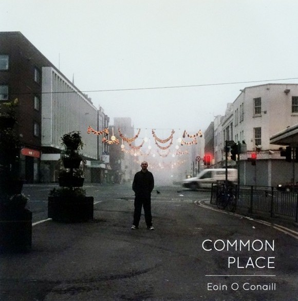 Common Place: Eoin O Conaill