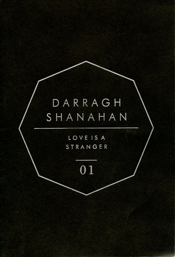 Love is a Stranger: Darragh Shanahan