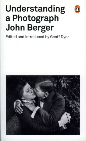 Understanding a Photograph, John berger - GOP Photobooks site