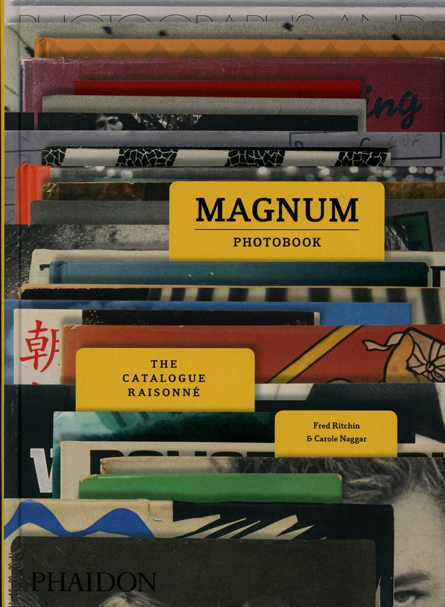 Magnum Photobook: The Catalogue Raisonné by Fred Ritchin and Carole Naggar