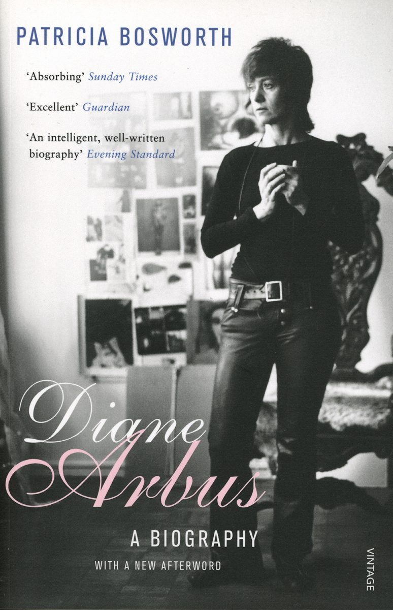 Diane Arbus : A BIOGRAPHY by Patricia Bosworth