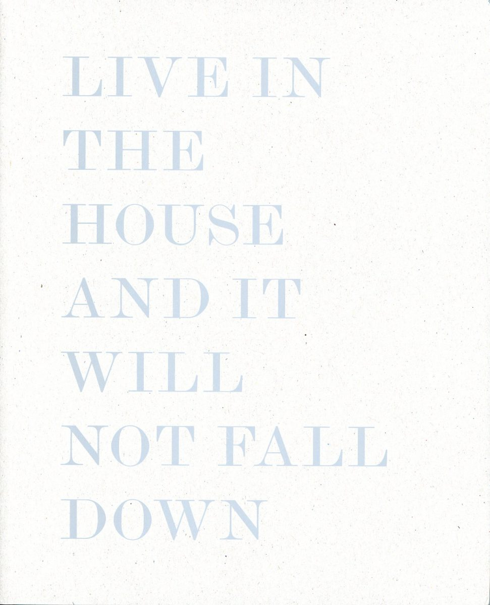 Live In The House And It Will Not Fall Down by Alessandro Laita and Chiaralice Rizzi (First edition)