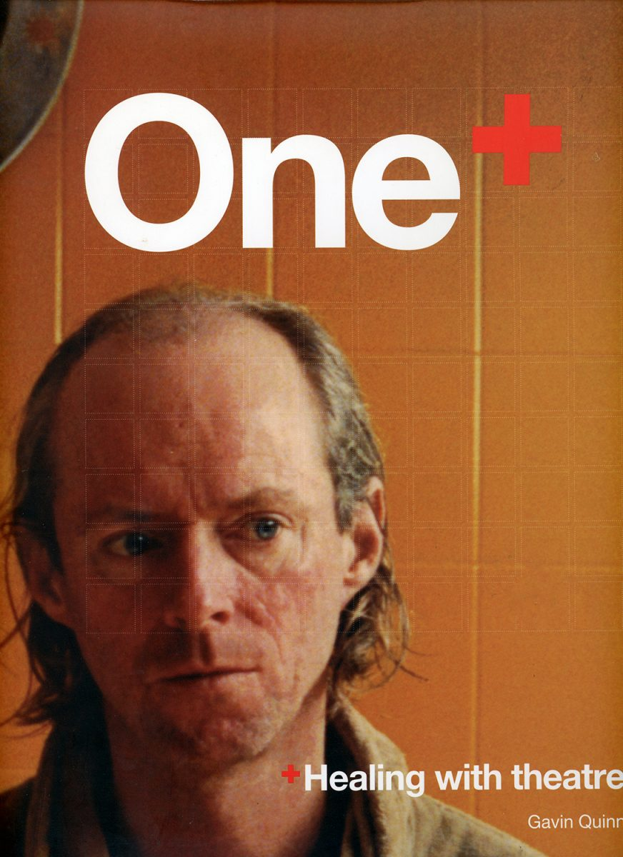 One: Healing with Theatre by Gavin Quinn