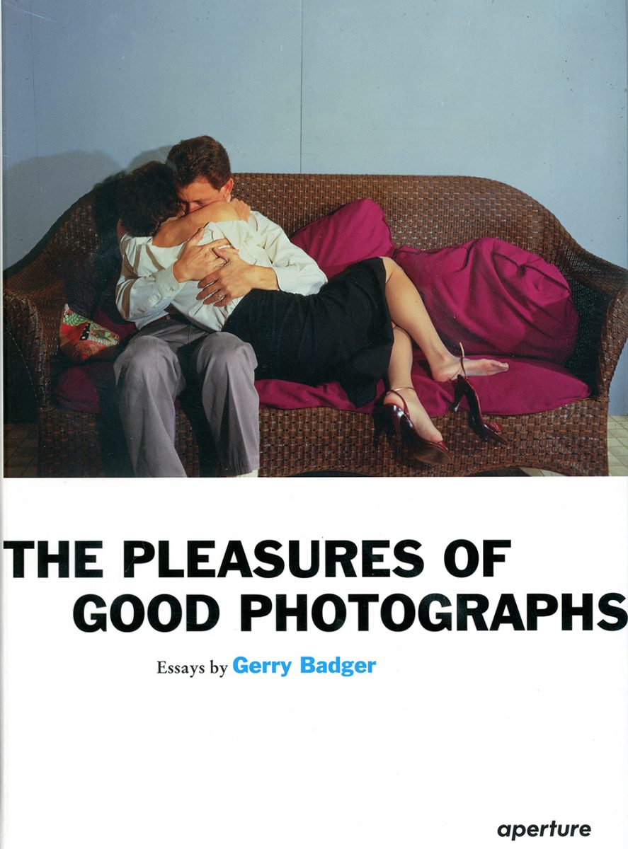 The Pleasures of Good Photographs: Essays by Gerry Badger