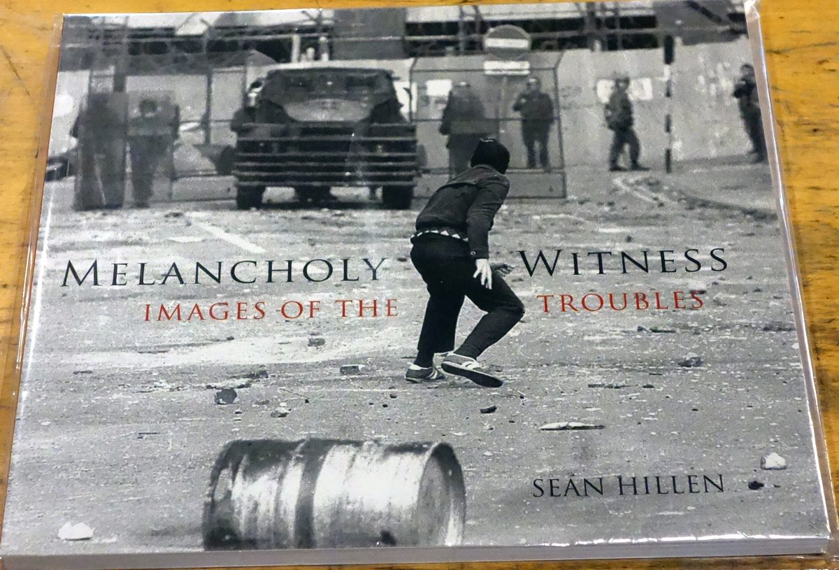 Melancholy Witness: Images of the Troubles by Seán Hillen, Signed & with a Stamped Archival Quality Art Print