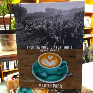 Martin Parr, From the Pope to a Flat White Ireland 1979-2019