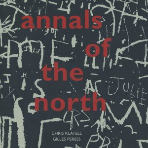 Annals of the North by Chris Klatell & Gilles Peress